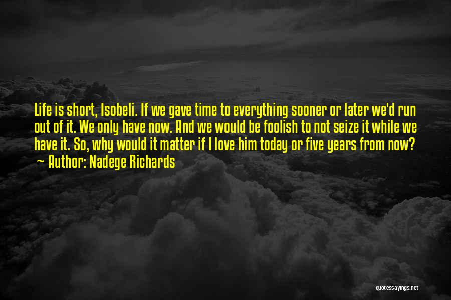 Life Love And Regret Quotes By Nadege Richards