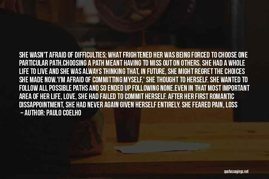 Life Love And Regret Quotes By Paulo Coelho
