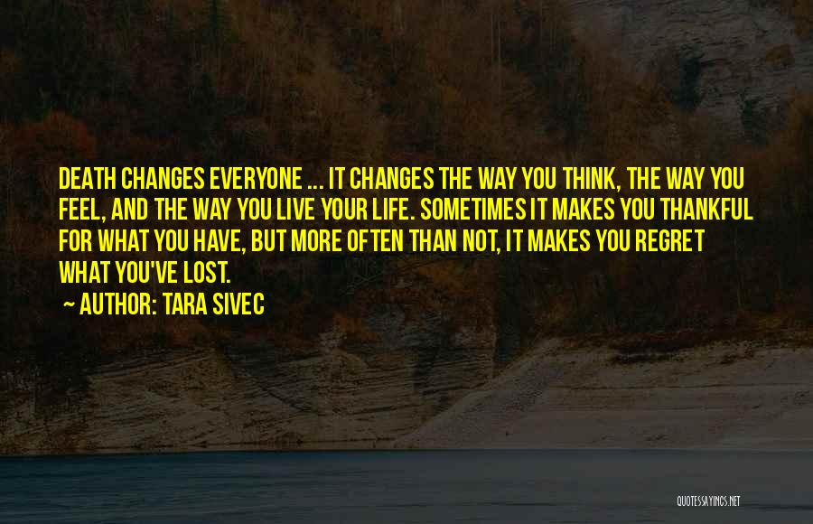 Life Love And Regret Quotes By Tara Sivec