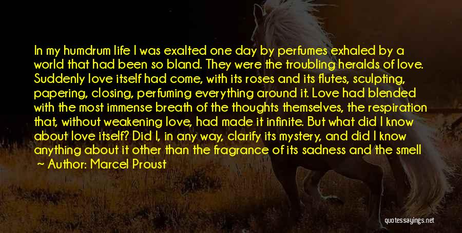 Life Love And Roses Quotes By Marcel Proust
