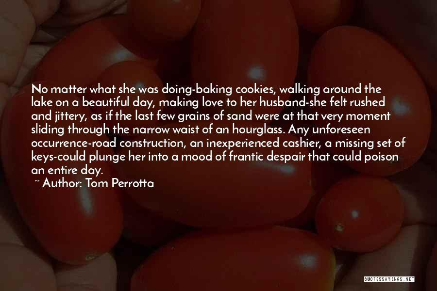 Life Love And Roses Quotes By Tom Perrotta