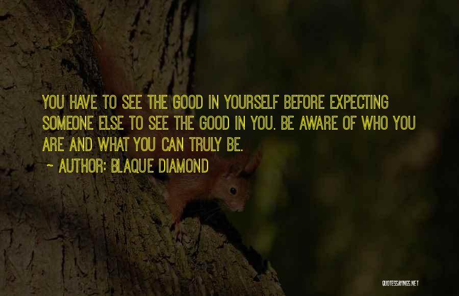 Life Love Encouragement Quotes By Blaque Diamond