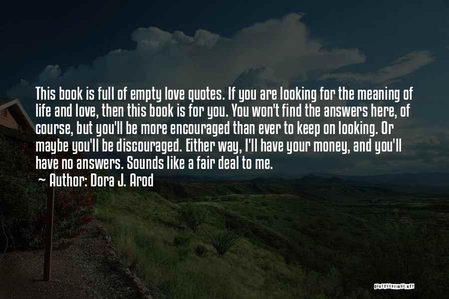 Life Love Encouragement Quotes By Dora J. Arod