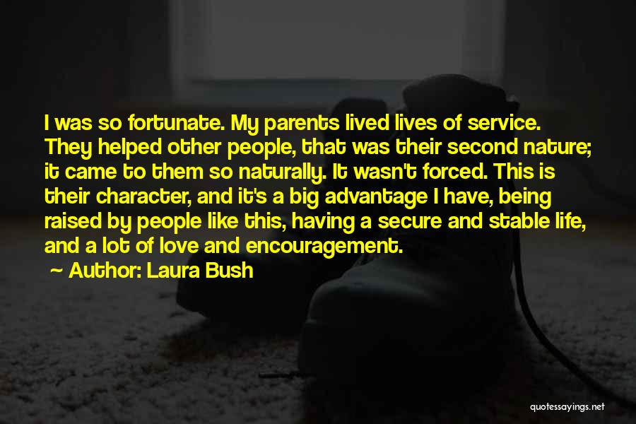 Life Love Encouragement Quotes By Laura Bush