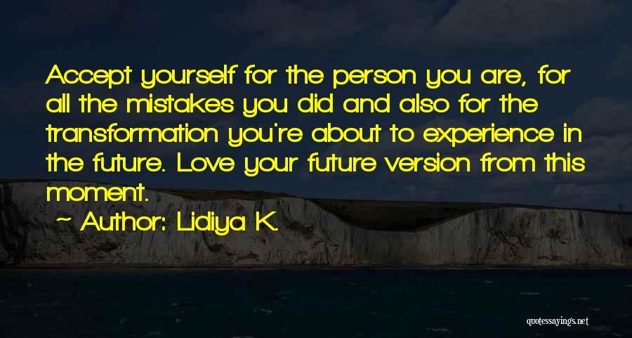 Life Love Encouragement Quotes By Lidiya K.