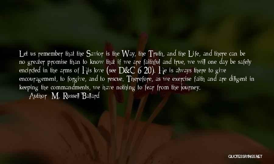 Life Love Encouragement Quotes By M. Russell Ballard
