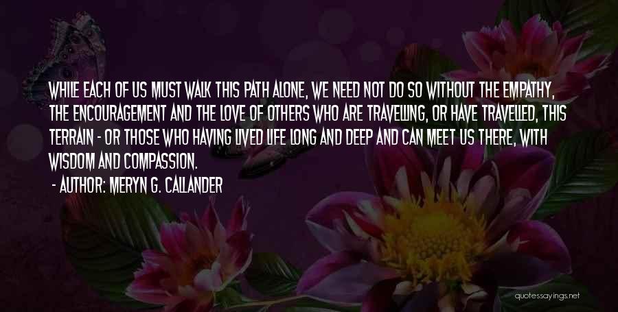 Life Love Encouragement Quotes By Meryn G. Callander