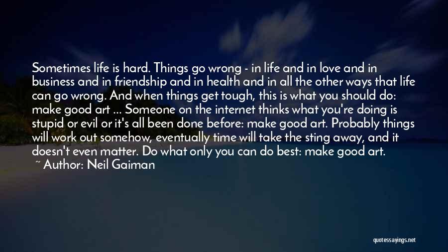 Life Love Encouragement Quotes By Neil Gaiman