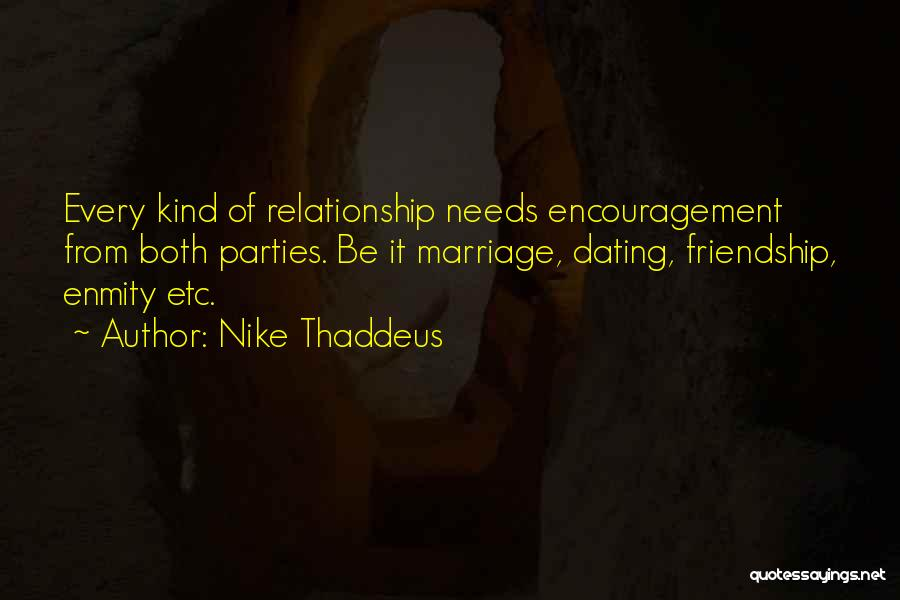 Life Love Encouragement Quotes By Nike Thaddeus