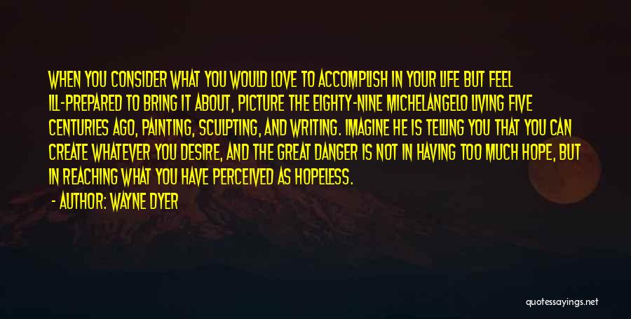 Life Love Encouragement Quotes By Wayne Dyer
