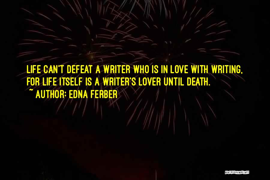 Life Lover Quotes By Edna Ferber