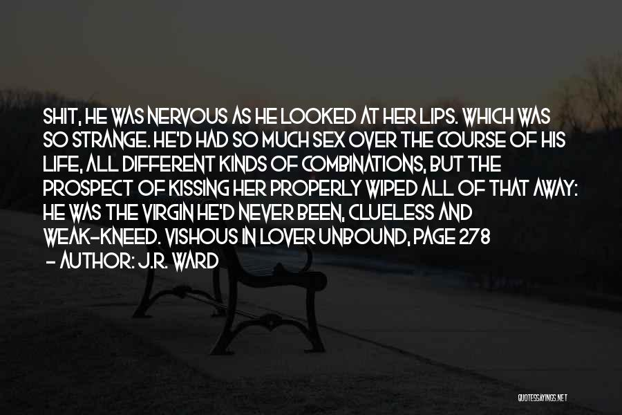 Life Lover Quotes By J.R. Ward