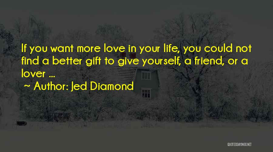 Life Lover Quotes By Jed Diamond