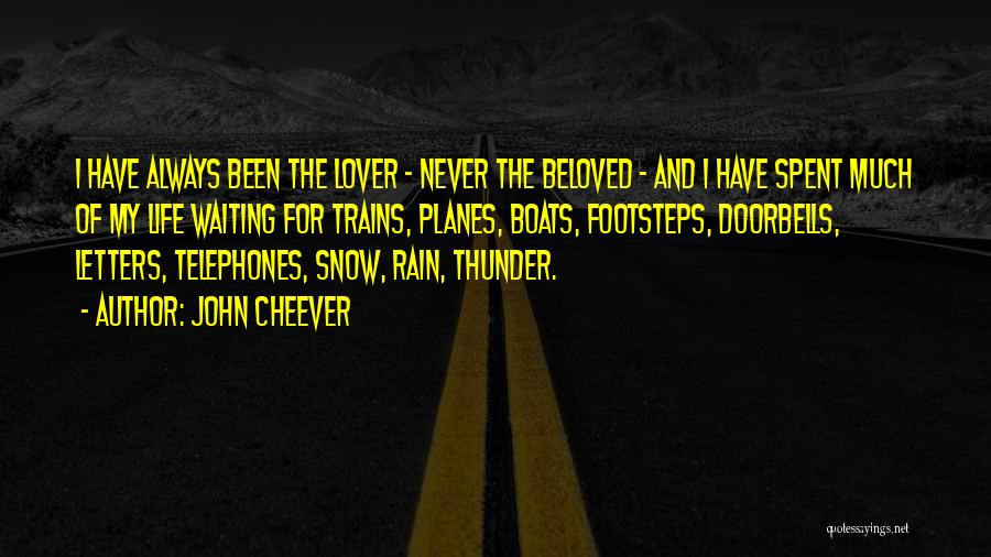 Life Lover Quotes By John Cheever