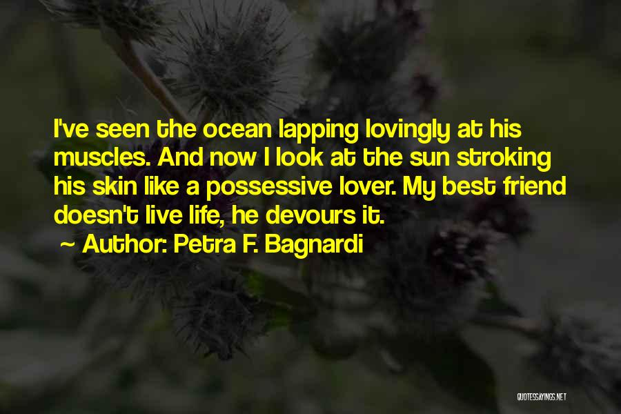 Life Lover Quotes By Petra F. Bagnardi