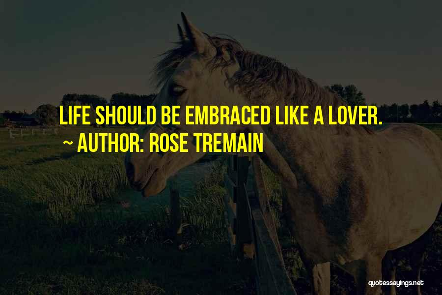 Life Lover Quotes By Rose Tremain