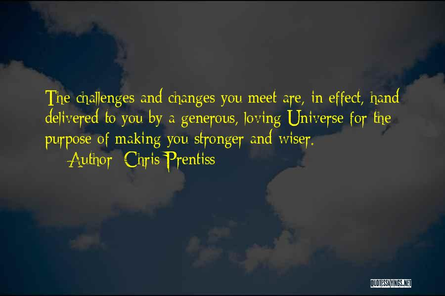 Life Making You Stronger Quotes By Chris Prentiss