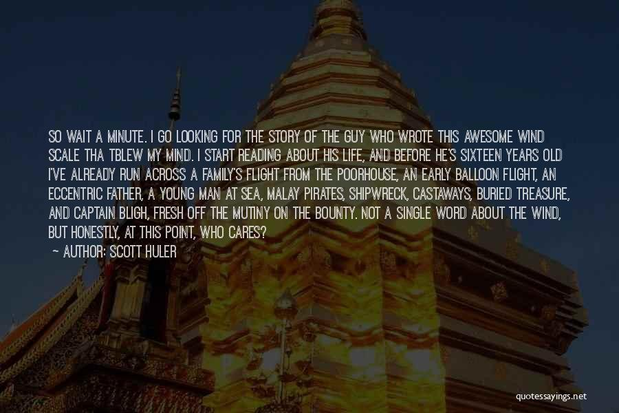 Life Malay Quotes By Scott Huler