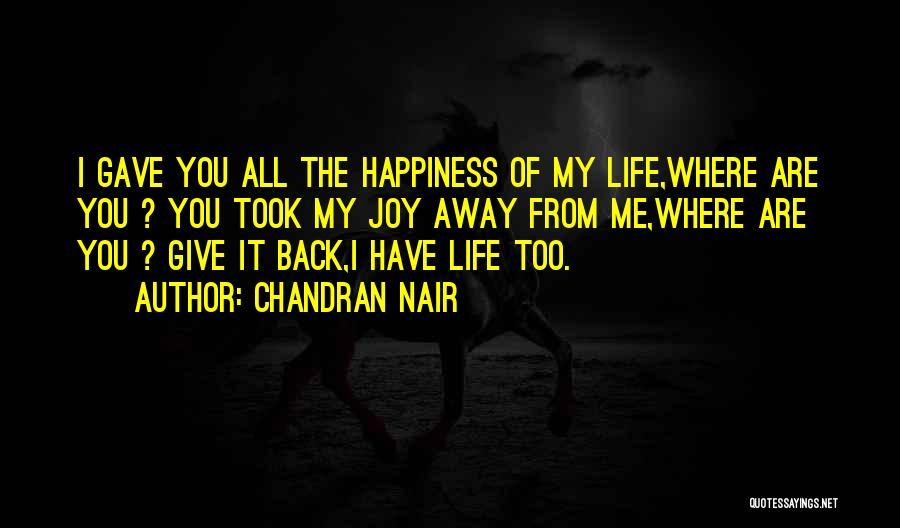 Life N Joy Quotes By Chandran Nair