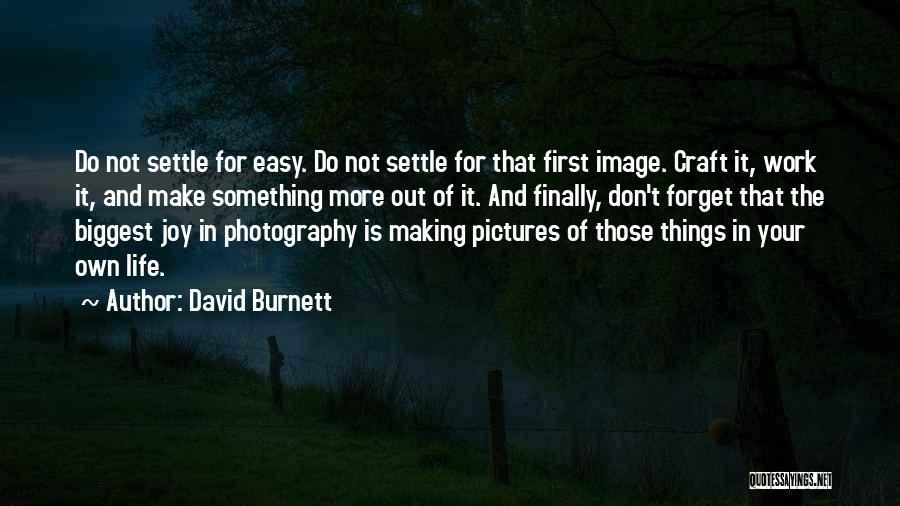 Life N Joy Quotes By David Burnett