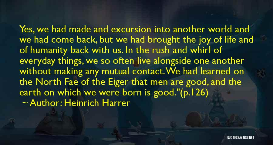 Life N Joy Quotes By Heinrich Harrer
