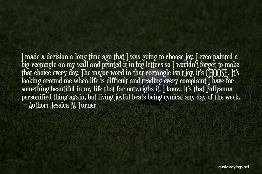 Life N Joy Quotes By Jessica N. Turner
