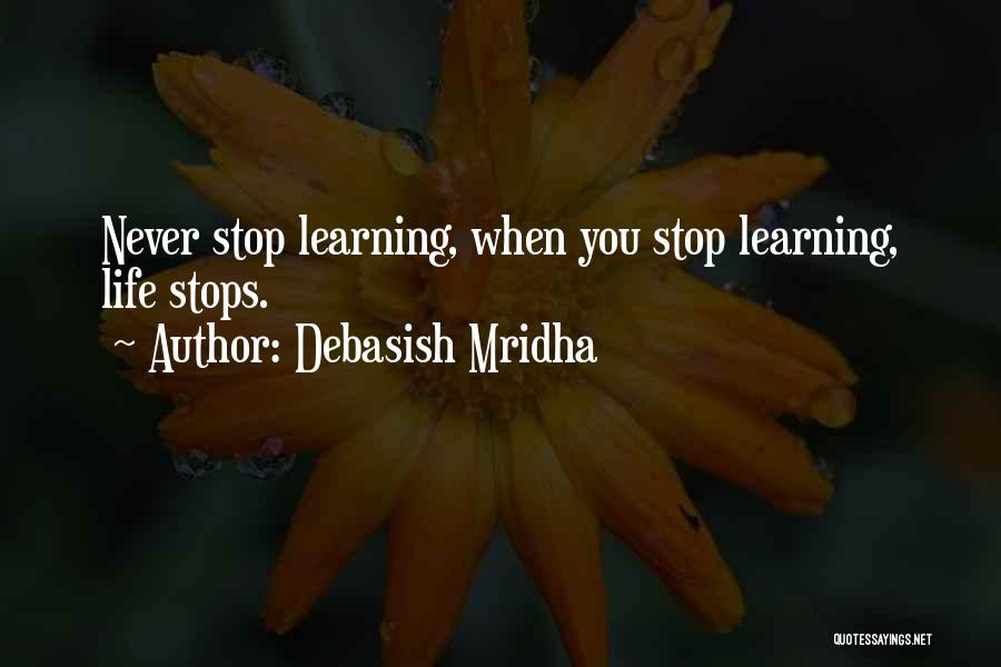 Life Never Stops For Someone Quotes By Debasish Mridha