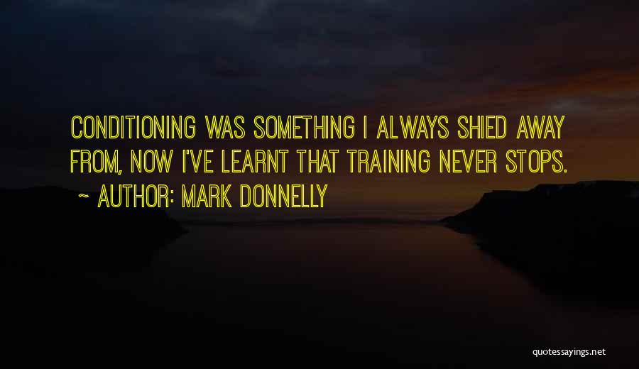 Life Never Stops For Someone Quotes By Mark Donnelly