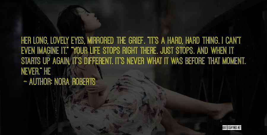 Life Never Stops For Someone Quotes By Nora Roberts