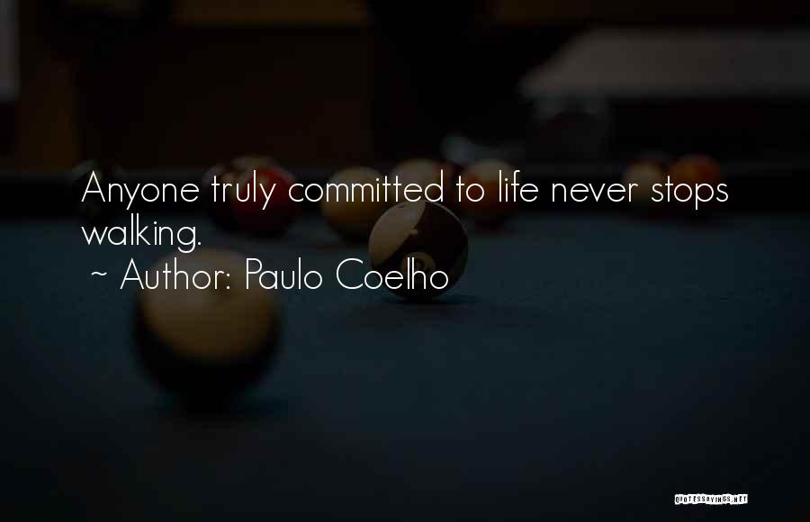 Life Never Stops For Someone Quotes By Paulo Coelho