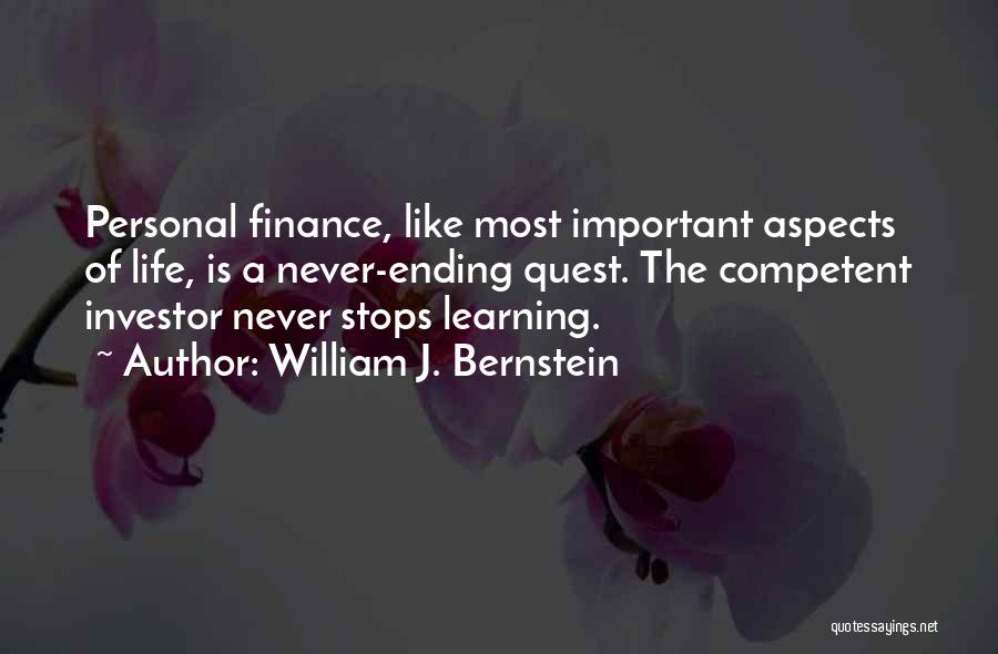 Life Never Stops For Someone Quotes By William J. Bernstein