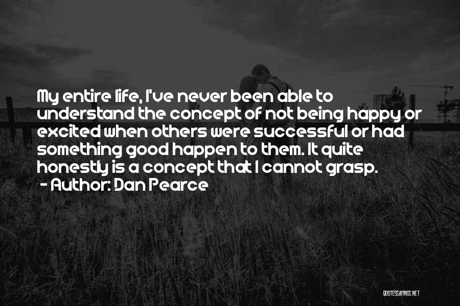 Life Not Being A Competition Quotes By Dan Pearce