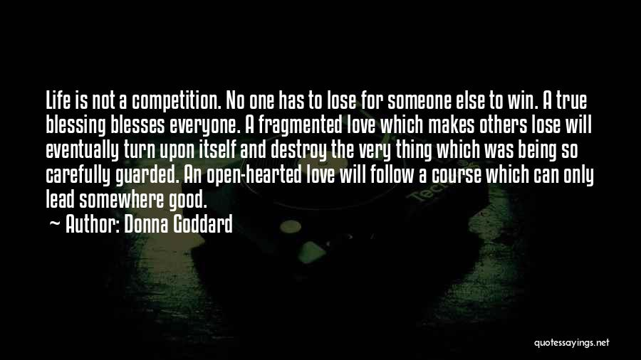 Life Not Being A Competition Quotes By Donna Goddard