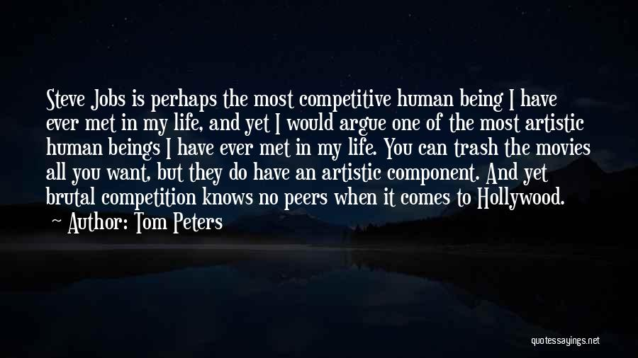 Life Not Being A Competition Quotes By Tom Peters