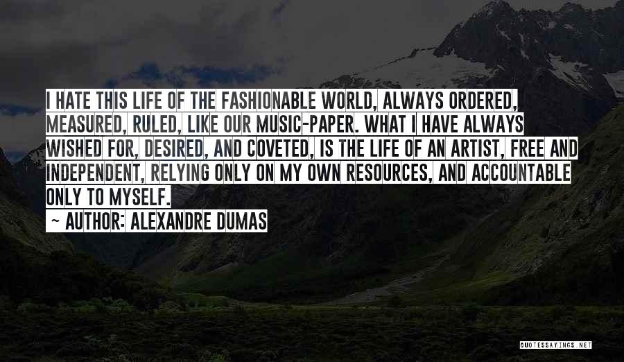 Life Of Music Quotes By Alexandre Dumas