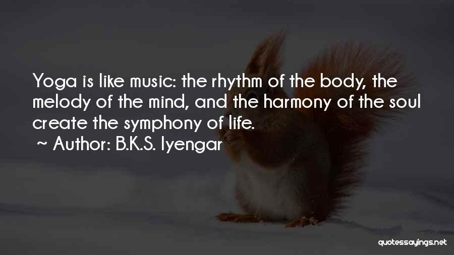 Life Of Music Quotes By B.K.S. Iyengar