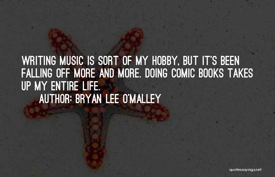 Life Of Music Quotes By Bryan Lee O'Malley
