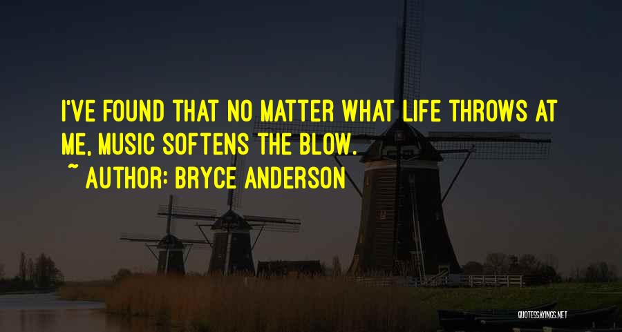 Life Of Music Quotes By Bryce Anderson