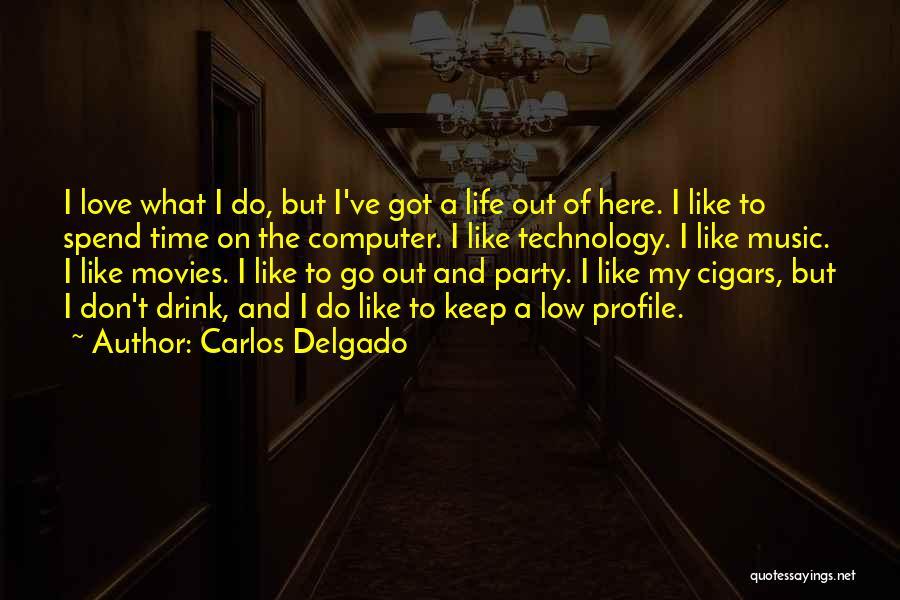 Life Of Music Quotes By Carlos Delgado