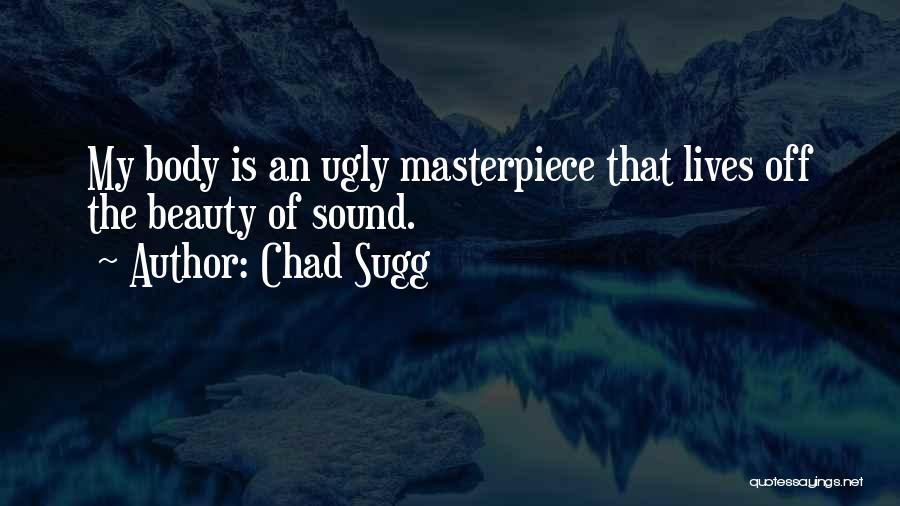 Life Of Music Quotes By Chad Sugg