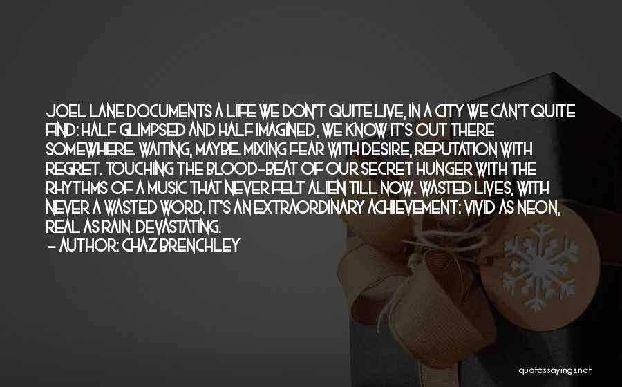 Life Of Music Quotes By Chaz Brenchley