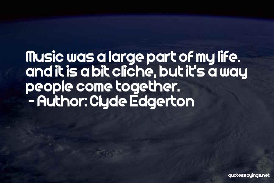 Life Of Music Quotes By Clyde Edgerton