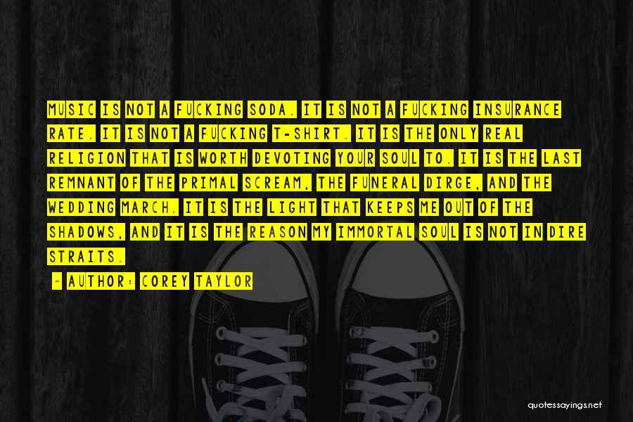 Life Of Music Quotes By Corey Taylor