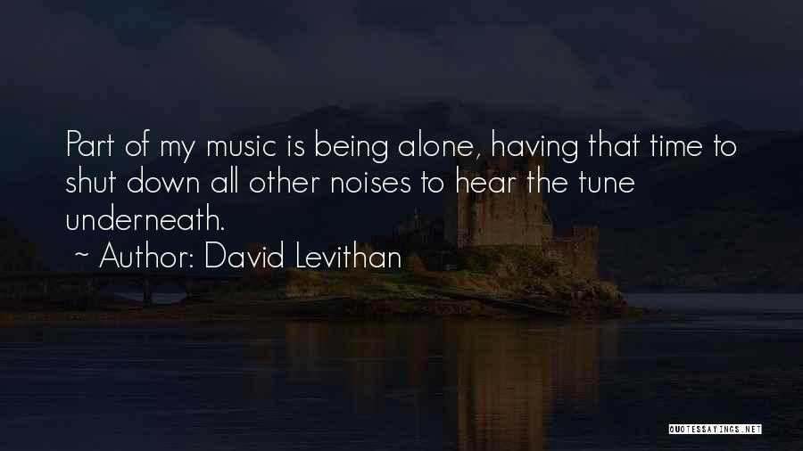Life Of Music Quotes By David Levithan