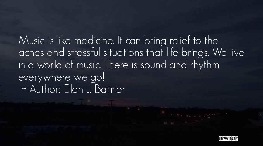Life Of Music Quotes By Ellen J. Barrier