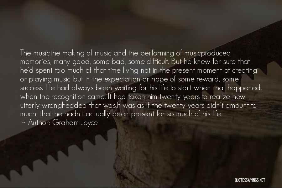 Life Of Music Quotes By Graham Joyce