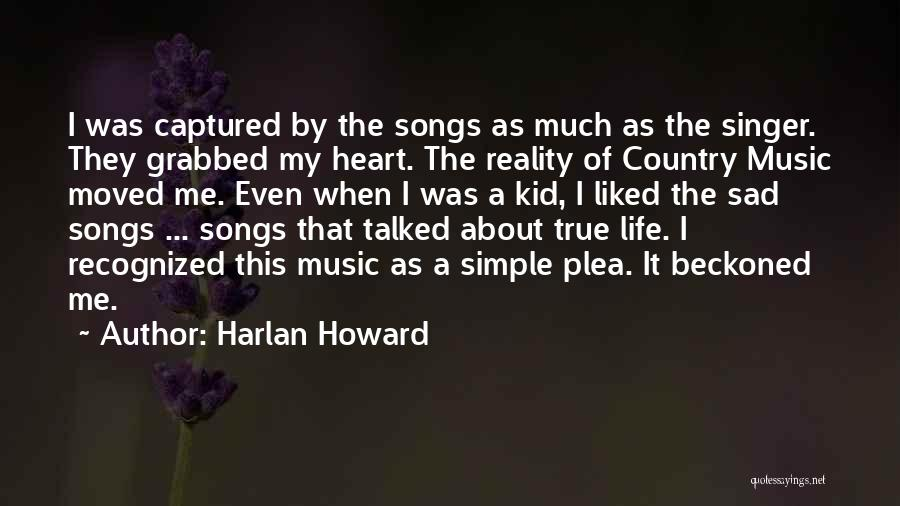 Life Of Music Quotes By Harlan Howard