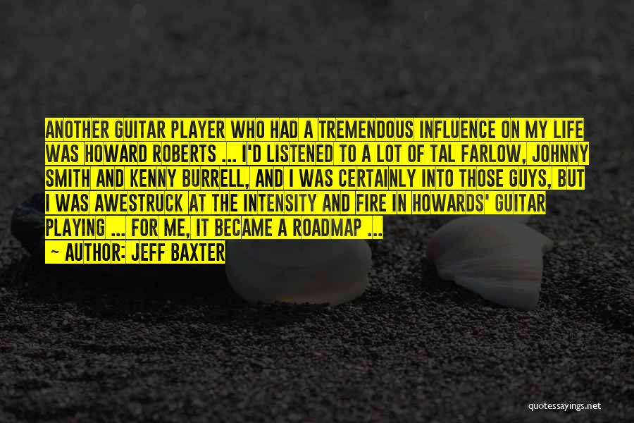 Life Of Music Quotes By Jeff Baxter