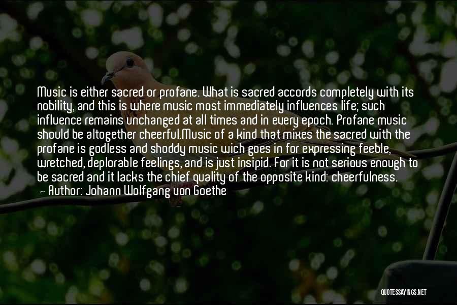 Life Of Music Quotes By Johann Wolfgang Von Goethe
