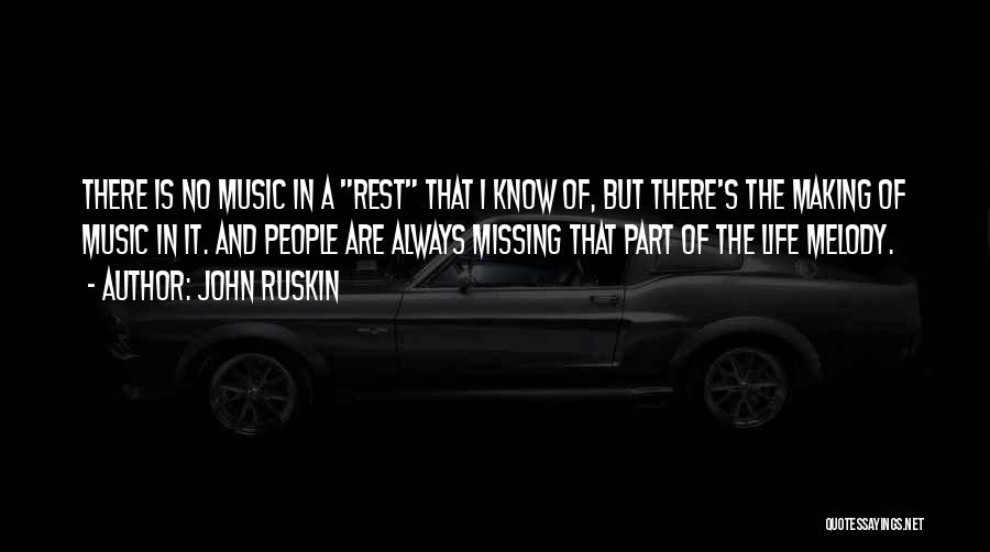 Life Of Music Quotes By John Ruskin